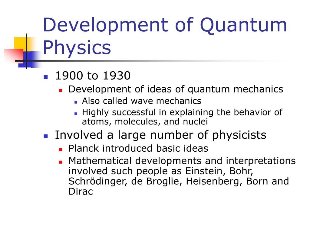 Development of Quantum Physics