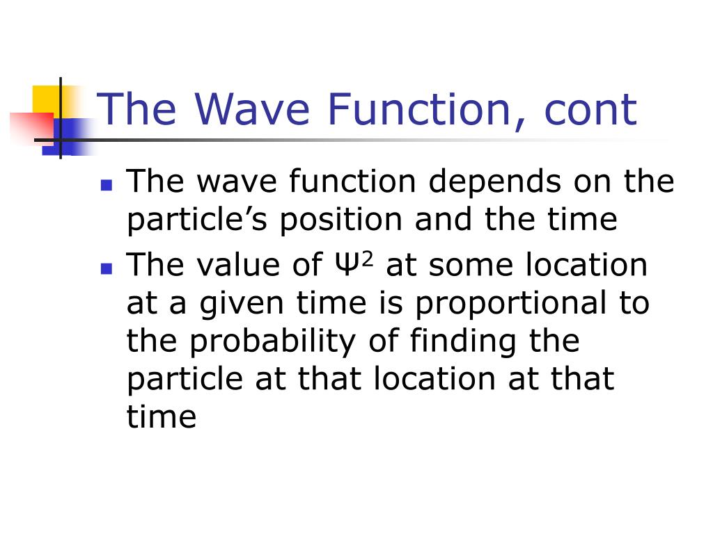 The Wave Function, cont
