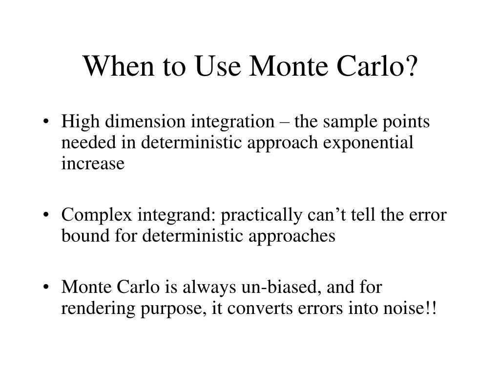 When to Use Monte Carlo?