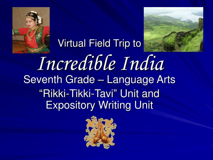 Virtual field trip to incredible india