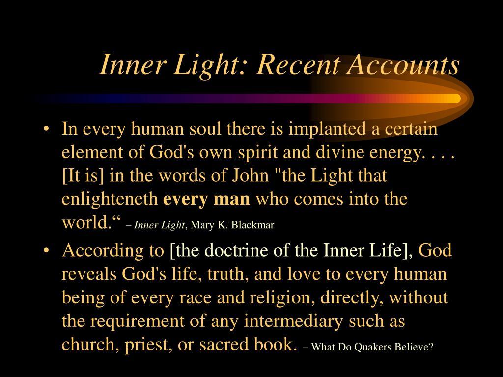 Inner Light: Recent Accounts
