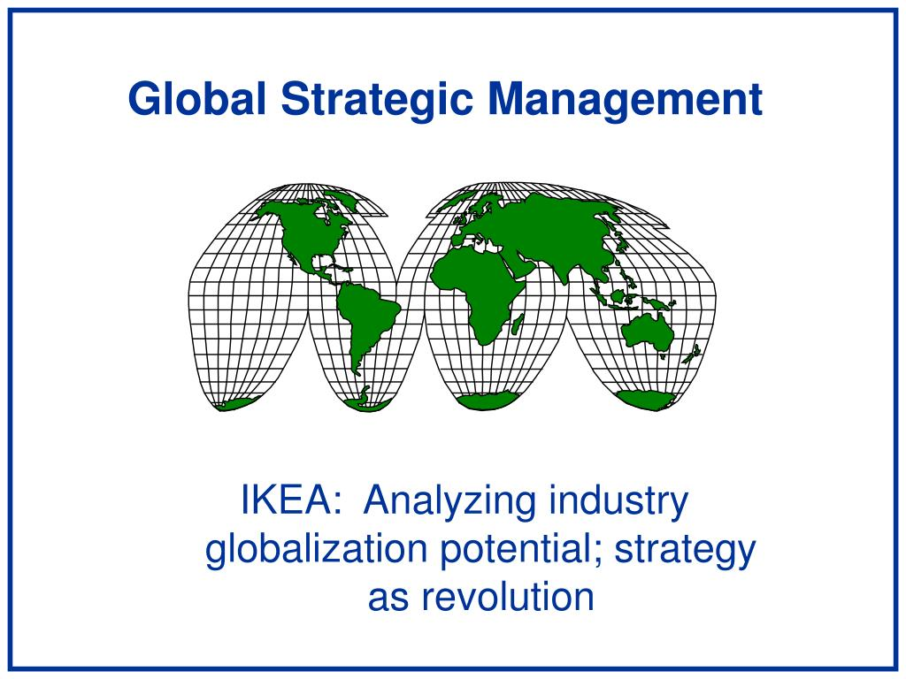 globalization of market benefit to ikea The globalization of trade in retail services emulate the first mover benefits seen to have been enjoyed by some of the initial major retailers to ikea the swedish-based global furniture retailer moreover.