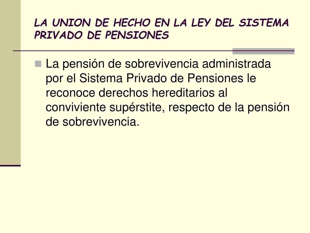 LA UNION DE HECHO EN LA LEY DEL SISTEMA PRIVADO DE PENSIONES
