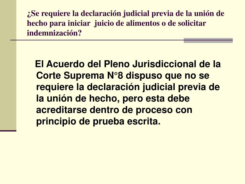 ¿Se requiere la declaración judicial previa de la unión de hecho para iniciar