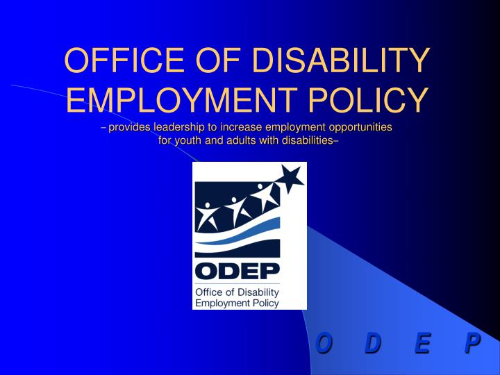 OFFICE OF DISABILITY EMPLOYMENT POLICY