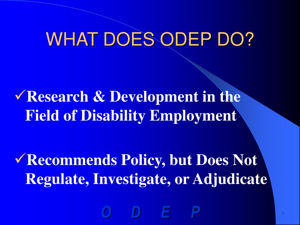 WHAT DOES ODEP DO?
