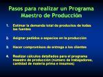 pasos para realizar un programa maestro de producci n