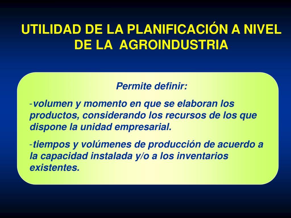 UTILIDAD DE LA PLANIFICACIÓN A NIVEL DE LA  AGROINDUSTRIA