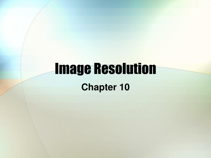 Image resolution