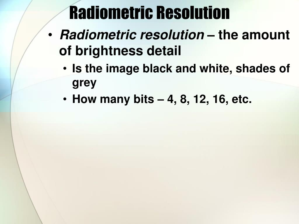 Radiometric Resolution