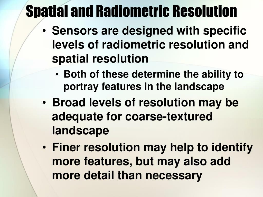 Spatial and Radiometric Resolution