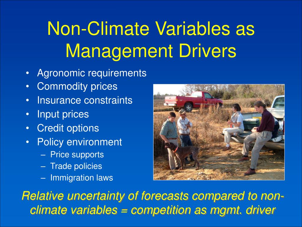 Non-Climate Variables as Management Drivers