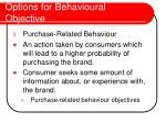 options for behavioural objective