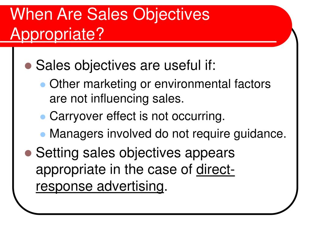 When Are Sales Objectives Appropriate?