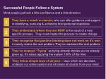 successful people follow a system