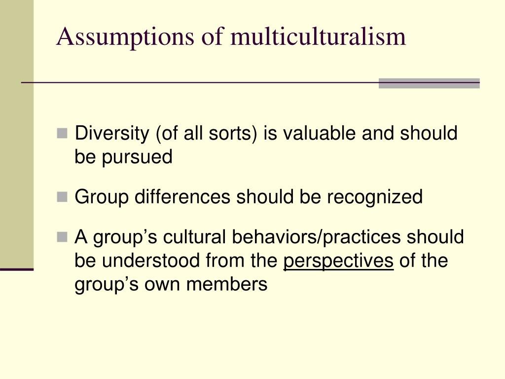 Assumptions of multiculturalism