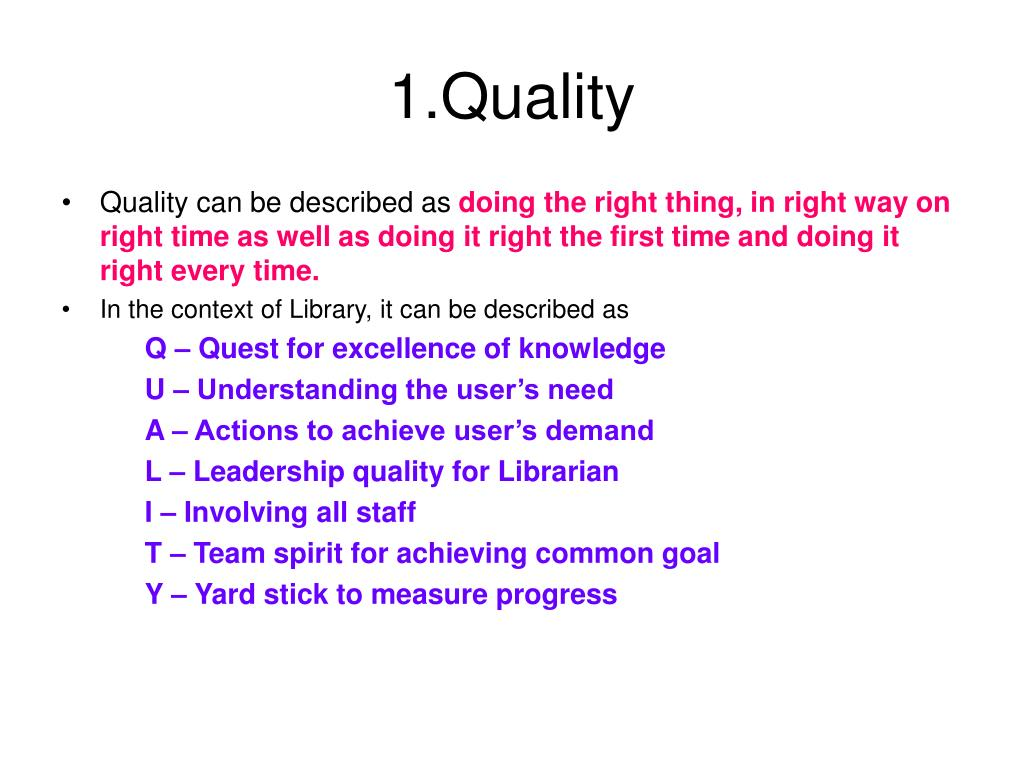 1.Quality