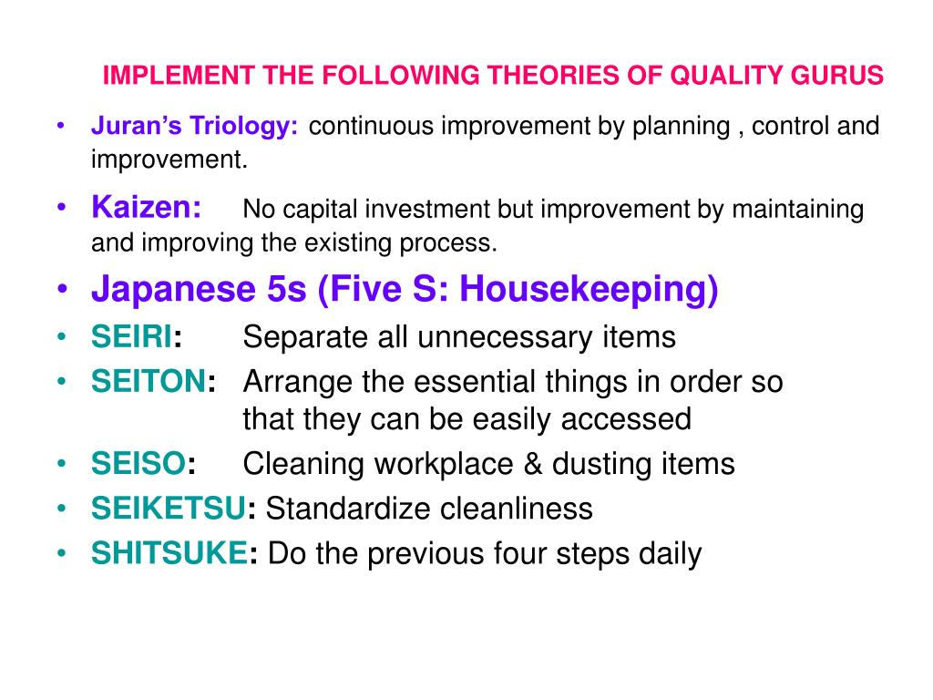 IMPLEMENT THE FOLLOWING THEORIES OF QUALITY GURUS