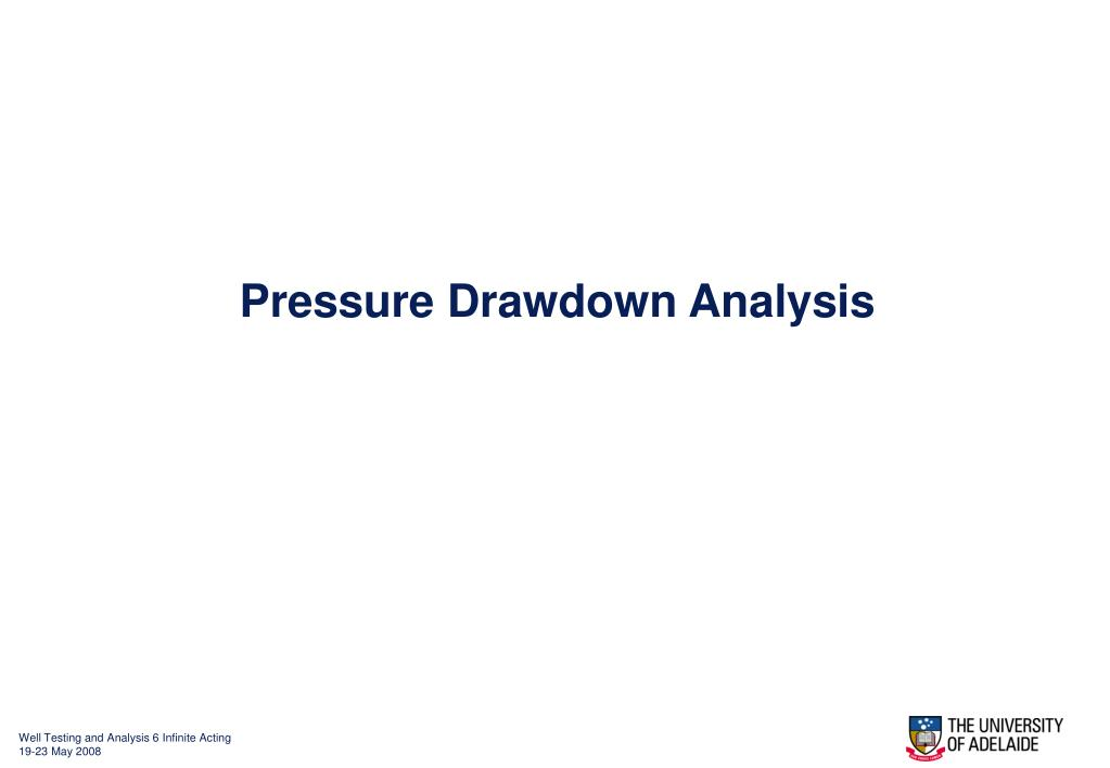 Pressure Drawdown Analysis