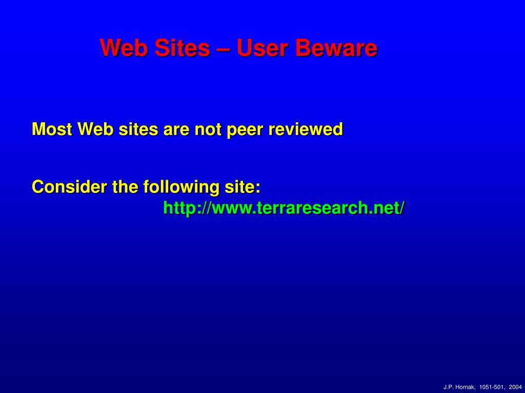 Web Sites – User Beware