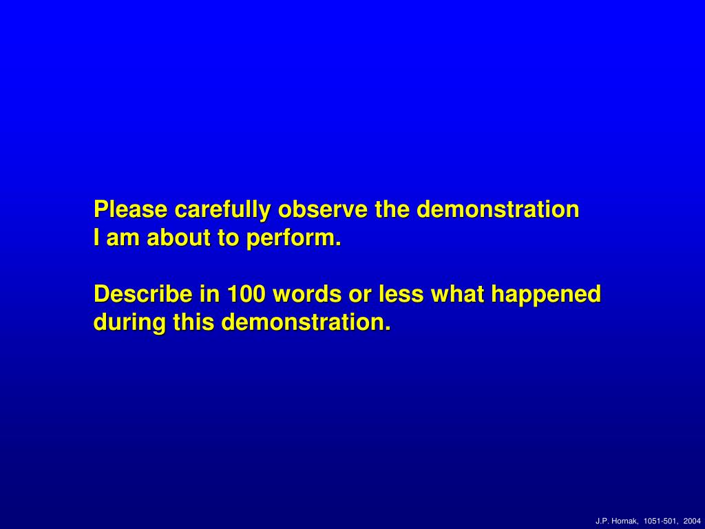 Please carefully observe the demonstration