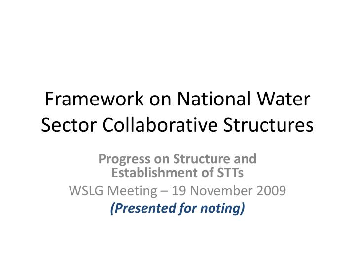 Framework on national water sector collaborative structures l.jpg