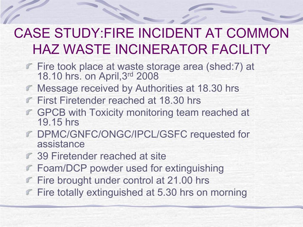 CASE STUDY:FIRE INCIDENT AT COMMON HAZ WASTE INCINERATOR FACILITY
