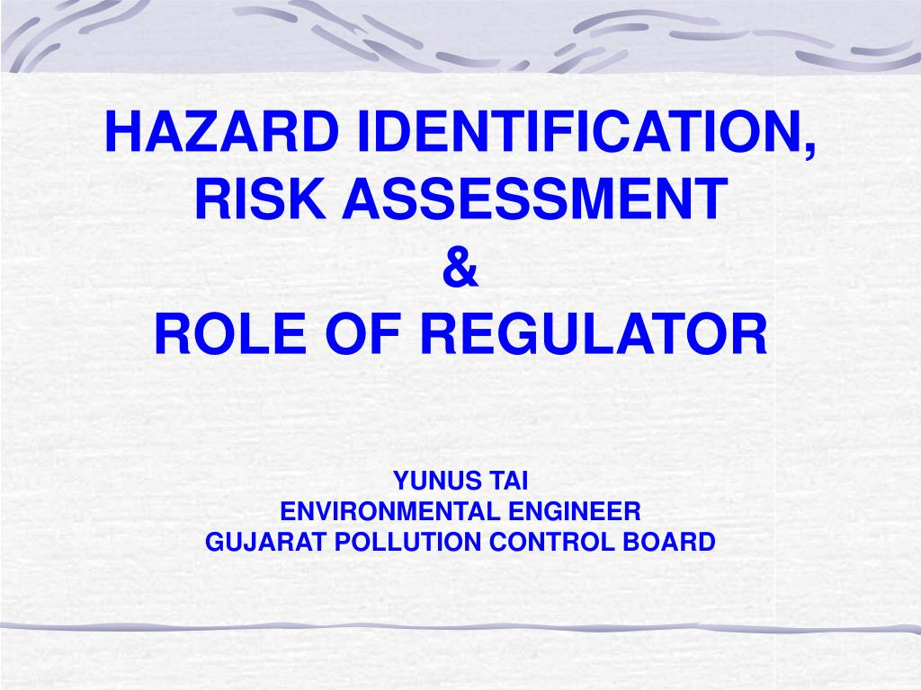 HAZARD IDENTIFICATION, RISK ASSESSMENT