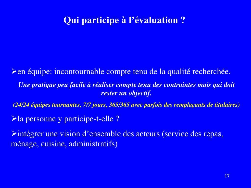 Qui participe à l'évaluation ?