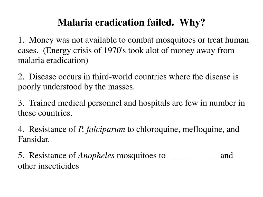 Malaria eradication failed.  Why?