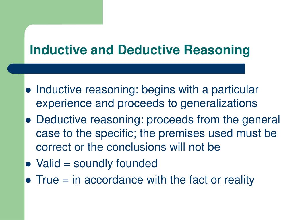 inductive and deductive arguements Most arguments are mainly inductive in fact, inductive reasoning usually comes  much more naturally to us than deductive reasoninginductive.