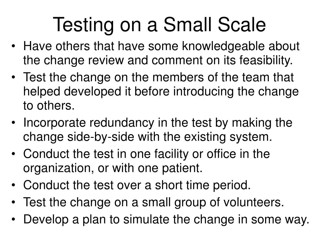 Testing on a Small Scale