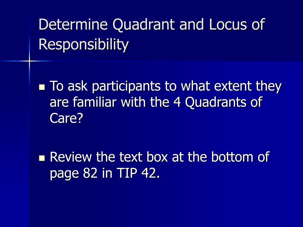 Determine Quadrant and Locus of Responsibility