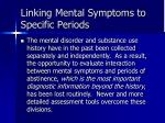 linking mental symptoms to specific periods