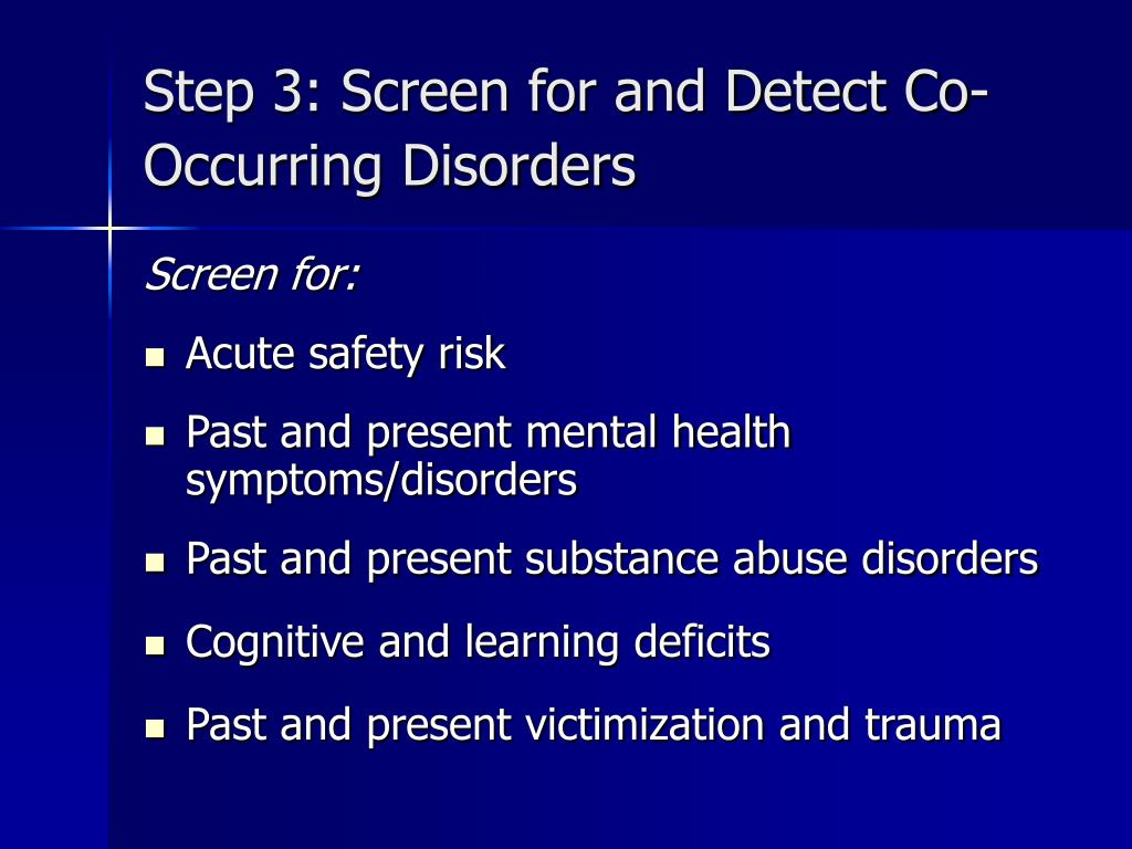 Step 3: Screen for and Detect Co-Occurring Disorders