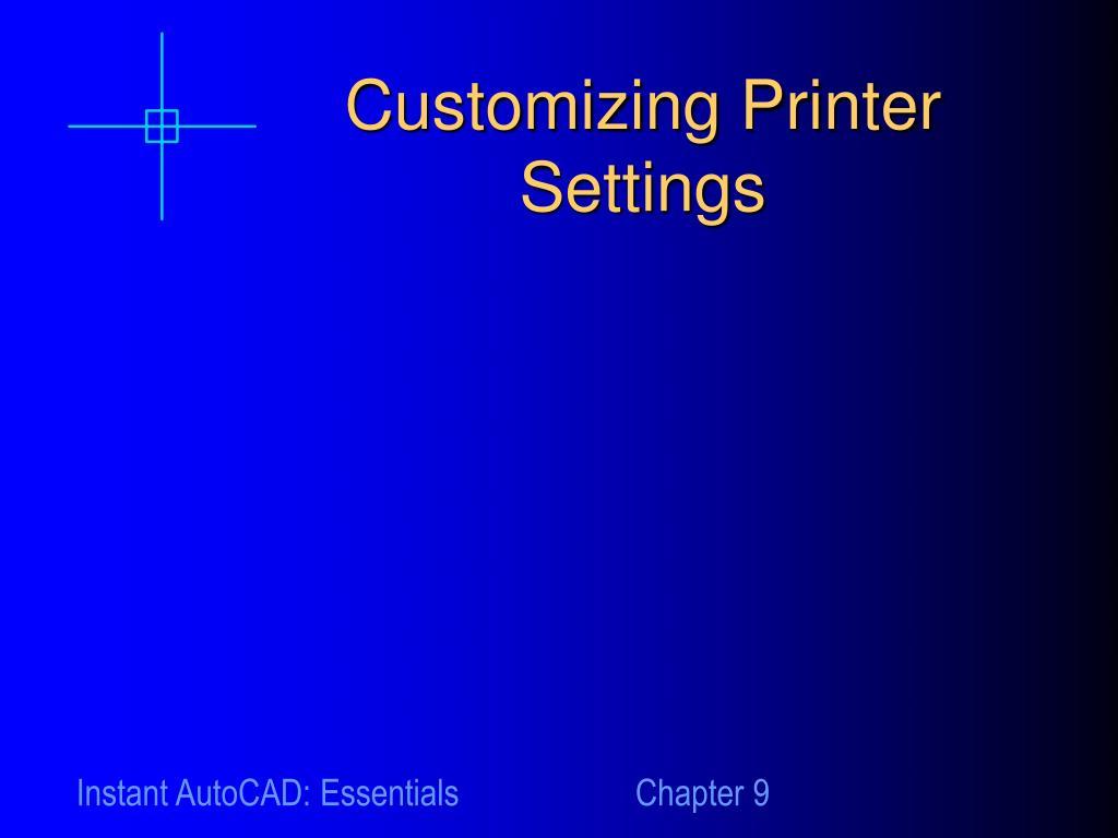 Customizing Printer Settings