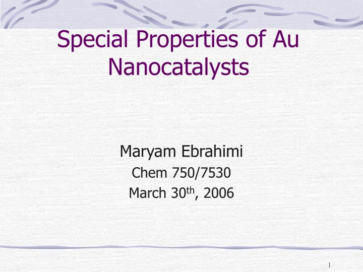 Special properties of au nanocatalysts l.jpg
