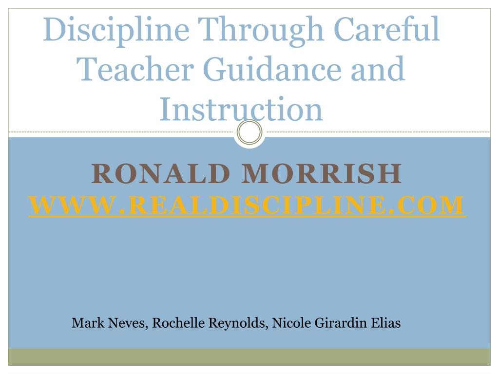 Discipline Through Careful Teacher Guidance and Instruction