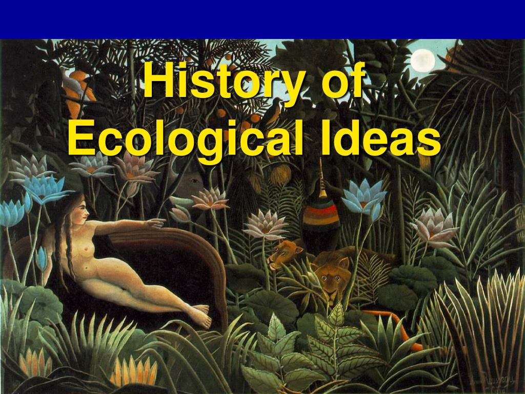 History of Ecological Ideas