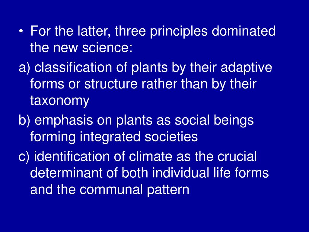 For the latter, three principles dominated the new science: