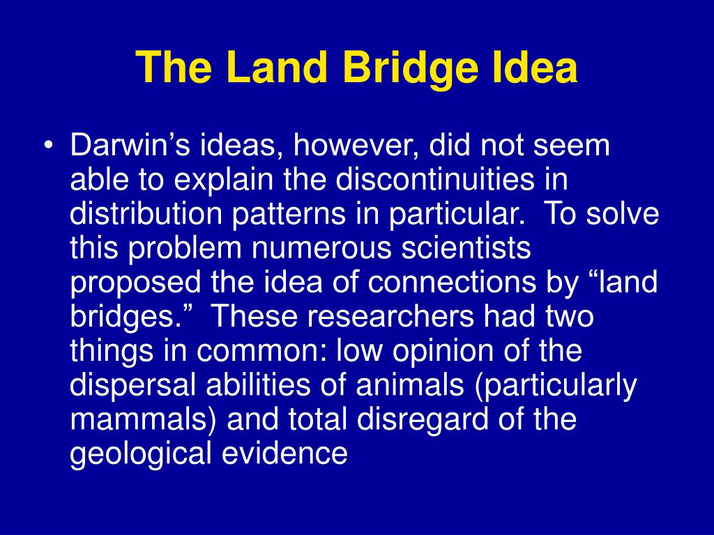 The Land Bridge Idea