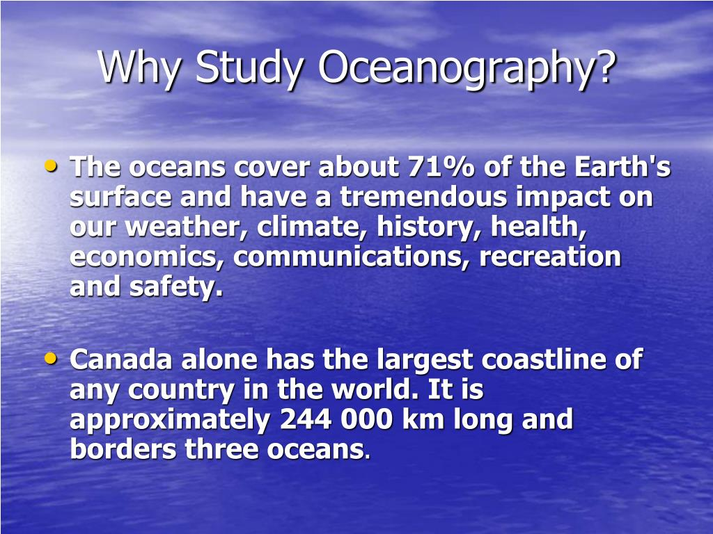 Why Study Oceanography?