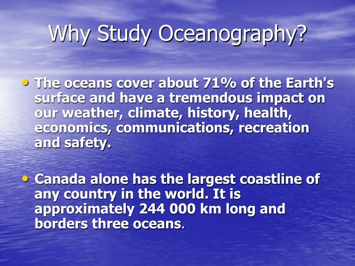 Why study oceanography