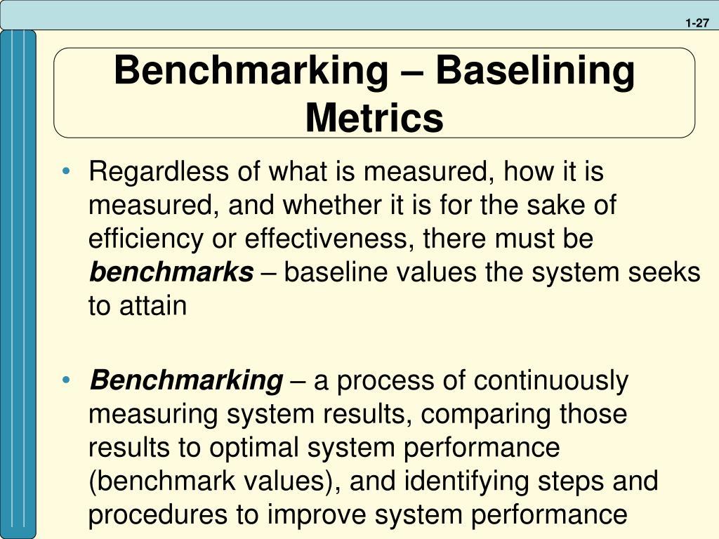 Benchmarking – Baselining Metrics