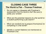 closing case three the world is flat thomas friedman