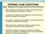 opening case questions apple merging technology business and entertainment