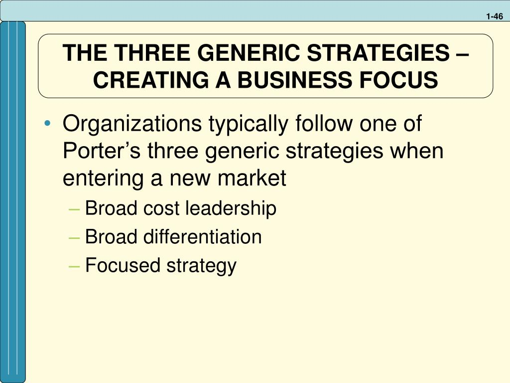 THE THREE GENERIC STRATEGIES –