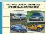 the three generic strategies creating a business focus47