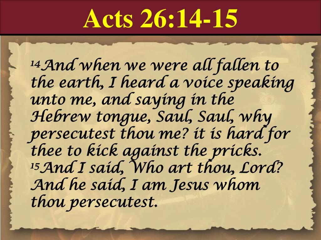Acts 26:14-15