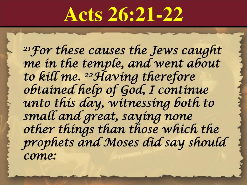 Acts 26:21-22